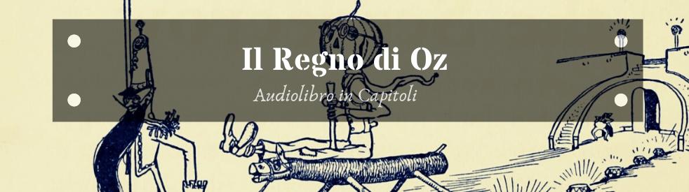 ֍ IL REGNO DI OZ ֍ Audiolibro Completo ֍ - immagine di copertina