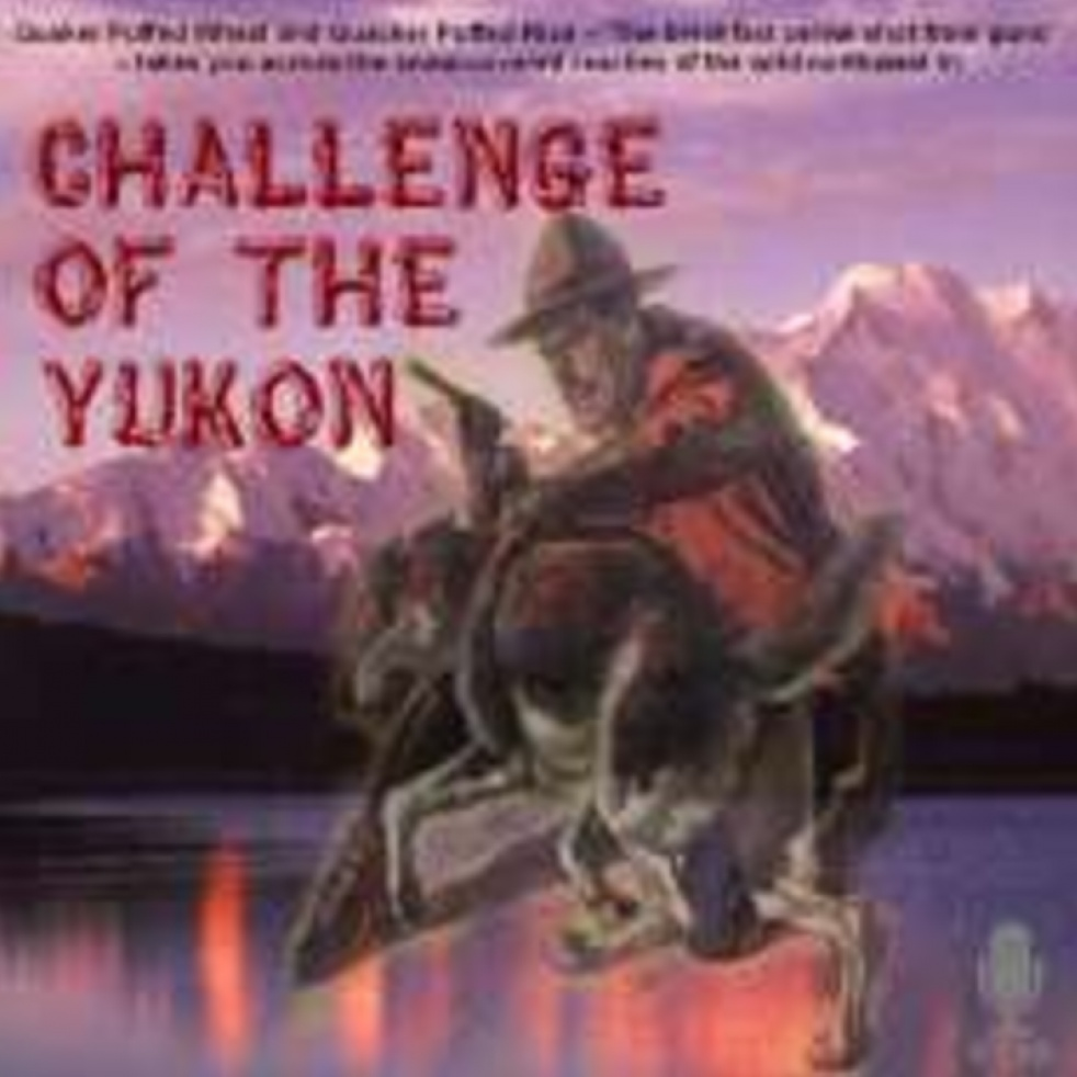 Challenge of the Yukon - show cover