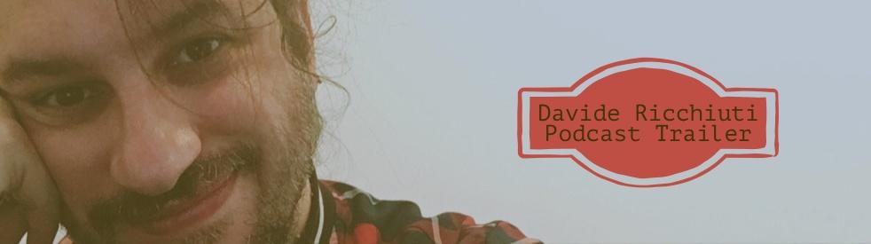 Trailer | Podcast | Davide Ricchiuti - immagine di copertina