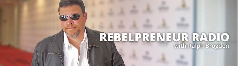 Rebelpreneur Radio with Ralph Brogden - show cover