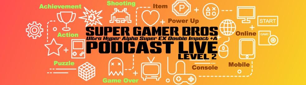 The Super Gamer Bros Podcast Live - show cover