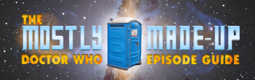 Mostly Made-Up Doctor Who Episode Guide - show cover