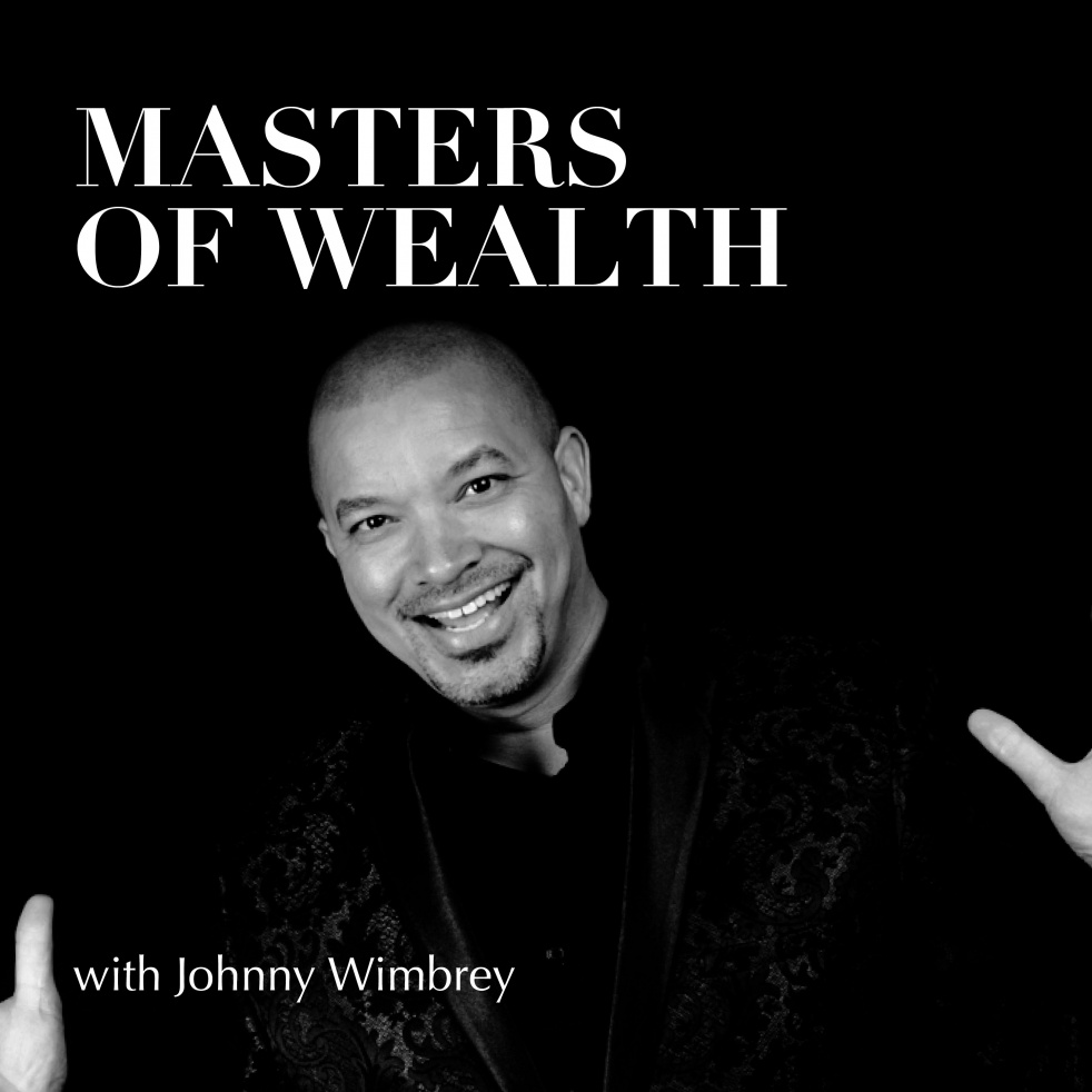 Masters of Wealth with Johnny Wimbrey - Cover Image