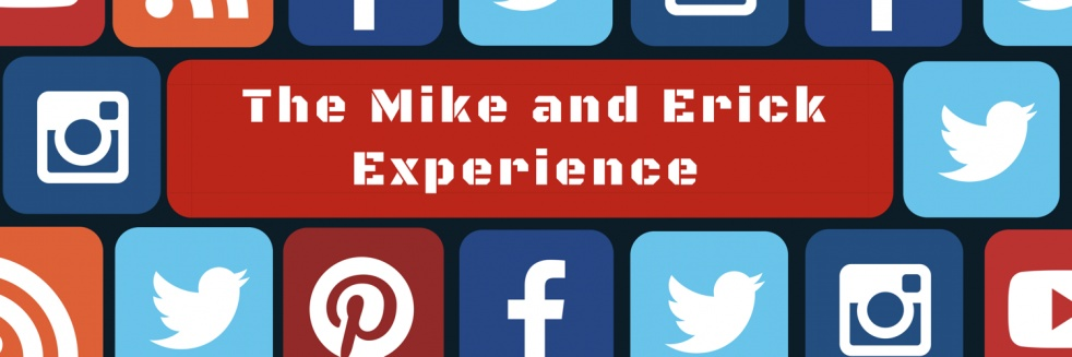 The Mike and Erick Experience - show cover