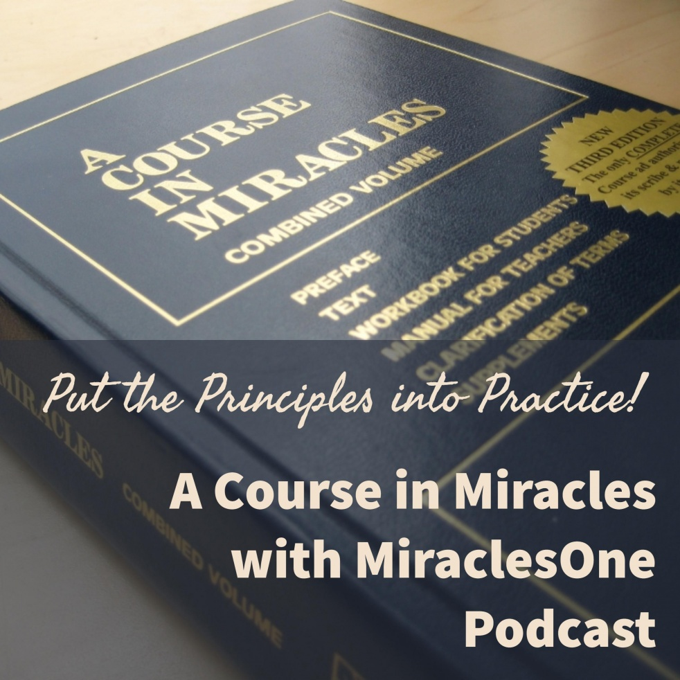 A Course in Miracles with MiraclesOne - show cover