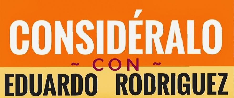 Consideralo Con Eduardo Rodriguez - imagen de show de portada