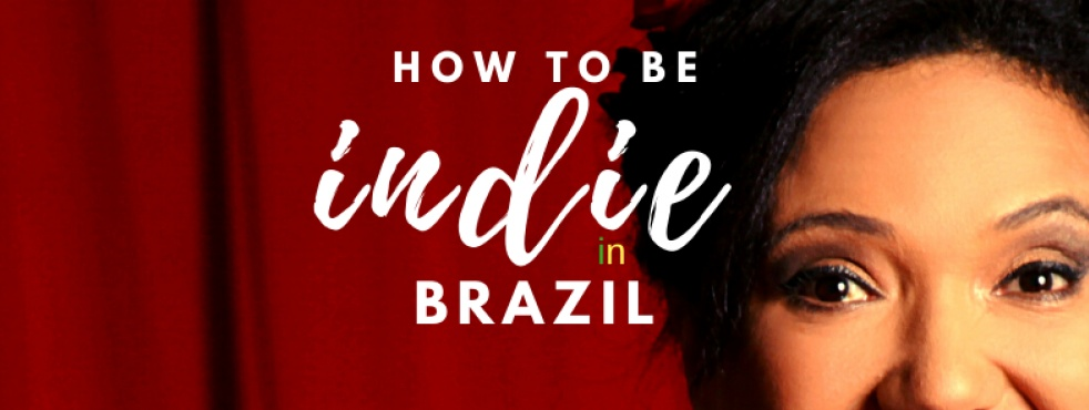 How to be Indie in Brazil - Cover Image