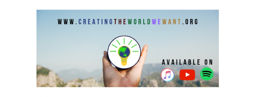 Creating the World We Want - show cover