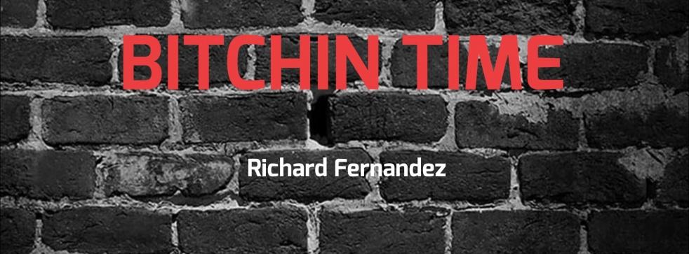 BITCHIN TIME with Richard Fernandez - immagine di copertina dello show