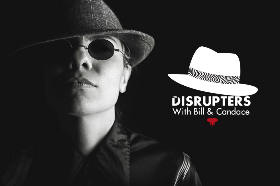 The Disrupters with Bill & Candace... - show cover
