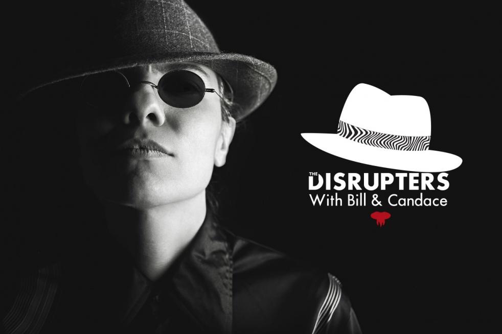 The Disrupters with Bill & Candace... - immagine di copertina dello show