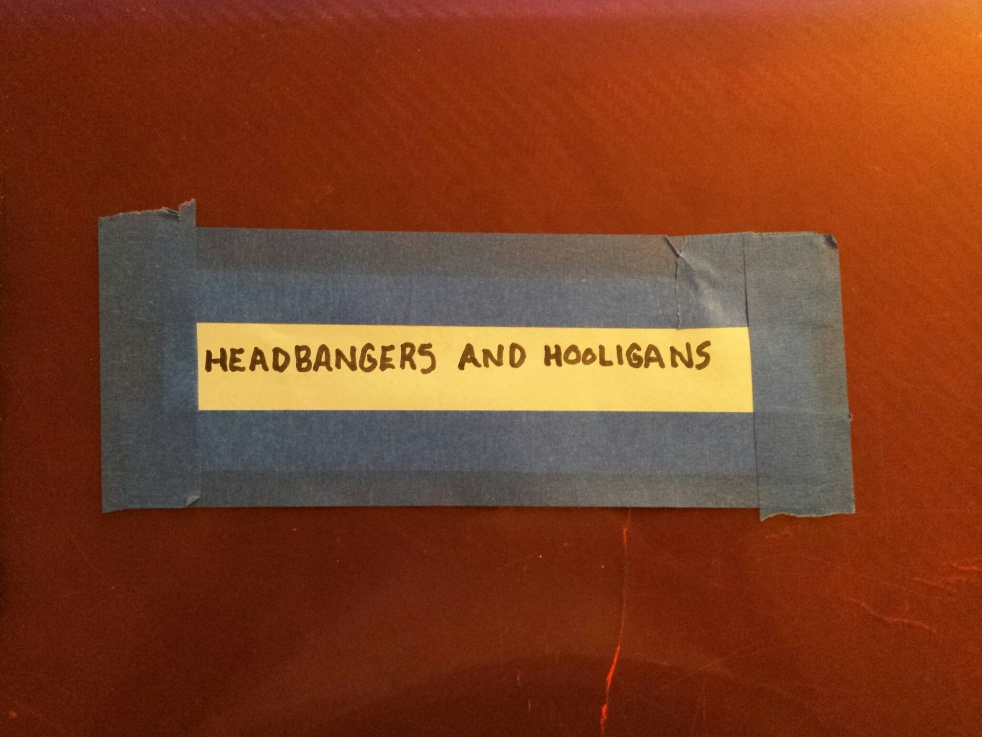Headbangers and Hooligans - show cover