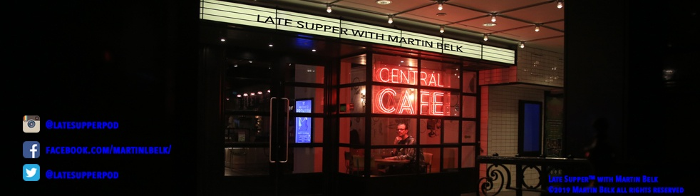 Late Supper with Martin Belk™ - show cover