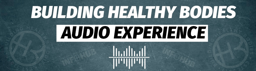 Building Healthy Bodies Audio Experience - show cover