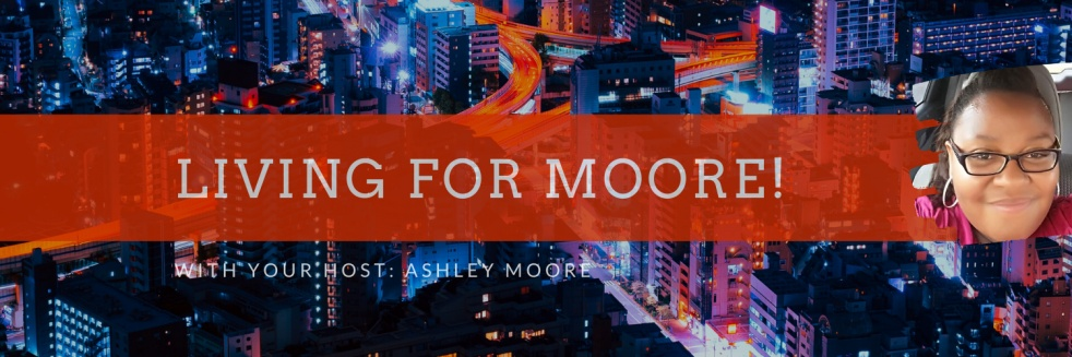"""""""Living For Moore!"""" with Ashley Moore - Cover Image"""
