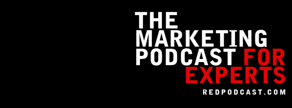 RED - The Marketing Podcast For Experts - show cover