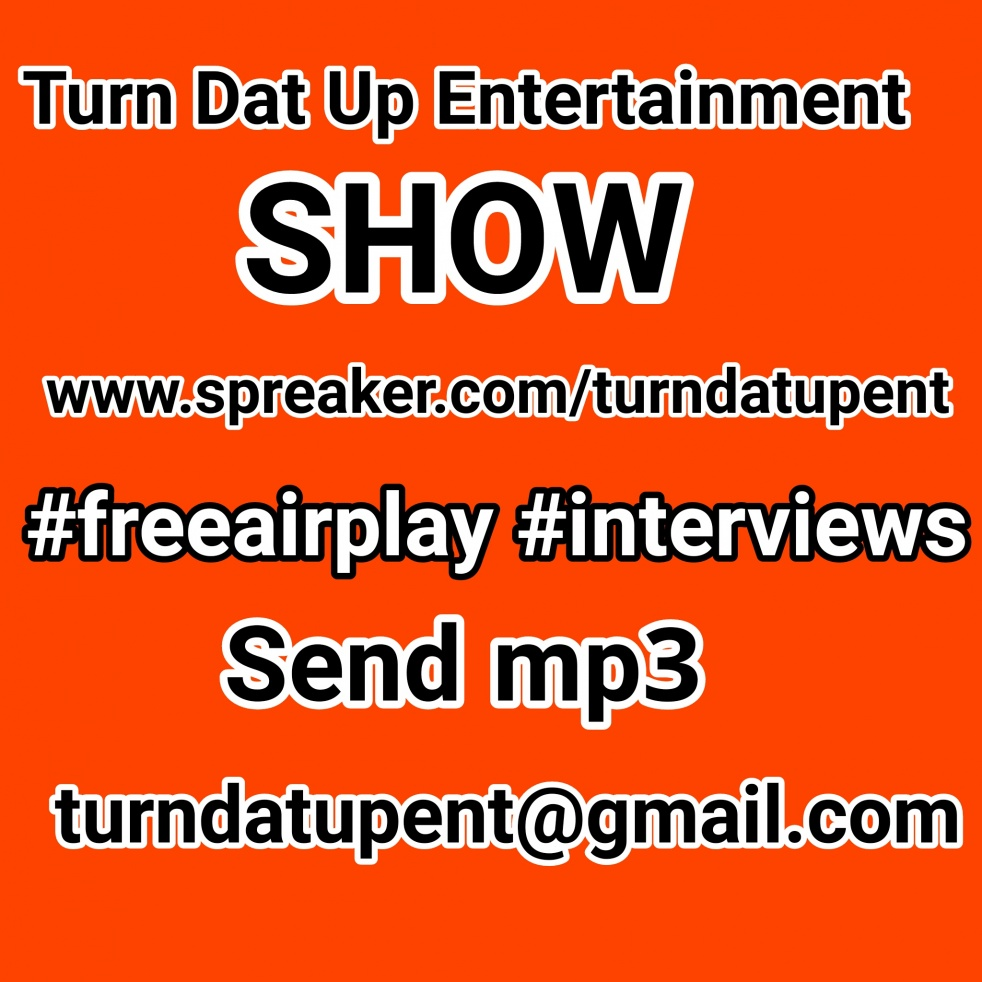 Turn Dat Up Entertainment Show - show cover