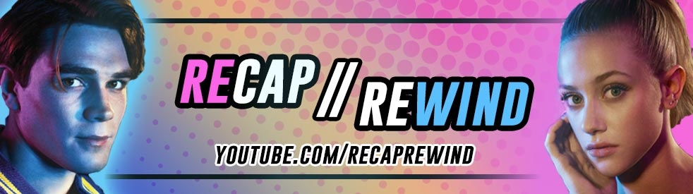 Riverdale // Recap Rewind Podcast // - show cover
