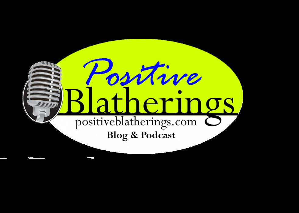 Positive Blatherings Podcast - show cover