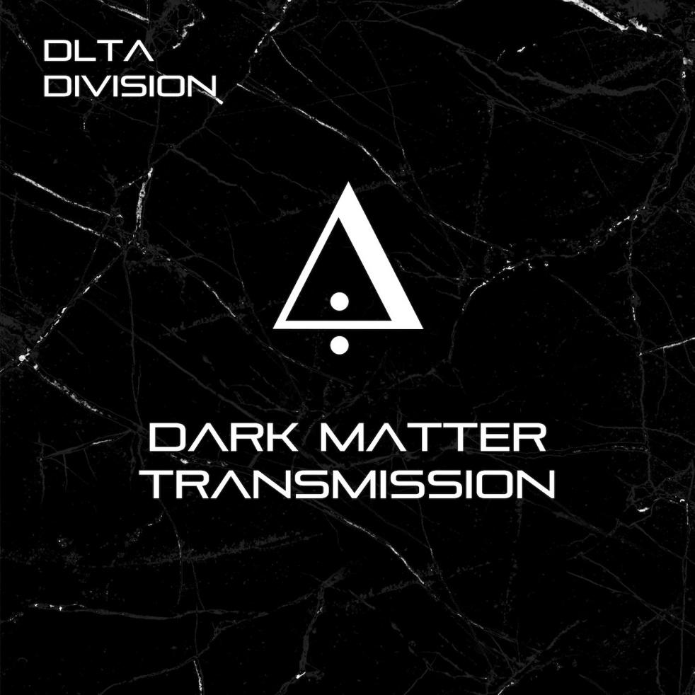 DLTA DIVISION - Dark Matter Transmission - immagine di copertina
