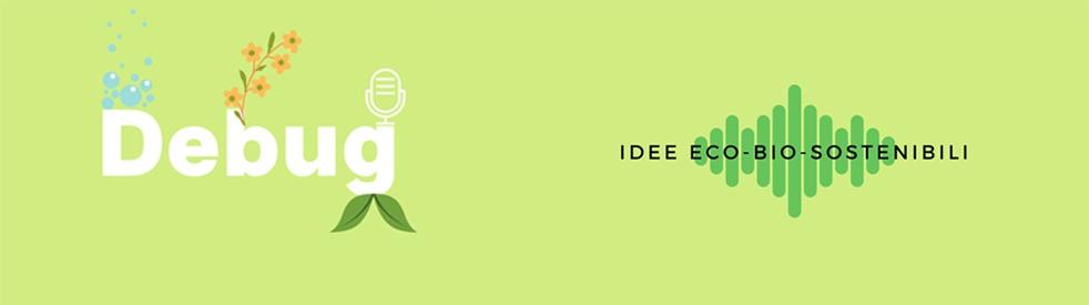 Debug - Idee eco-bio-sostenibili - imagen de portada