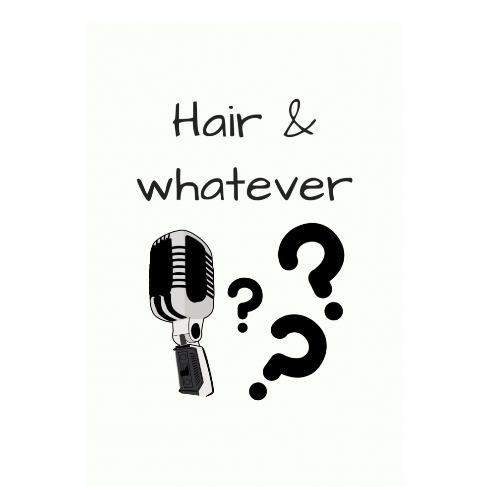 Hair & Whatever Podcast - Cover Image