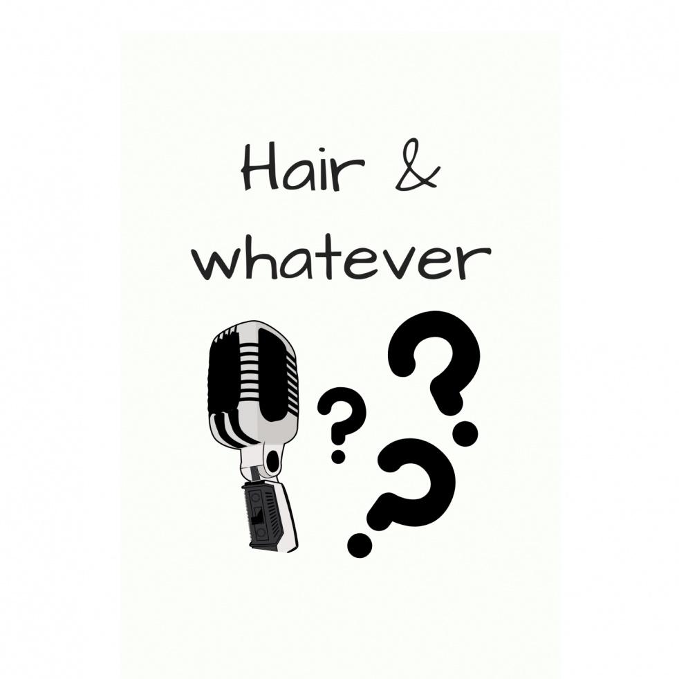 Hair & Whatever Podcast - imagen de portada