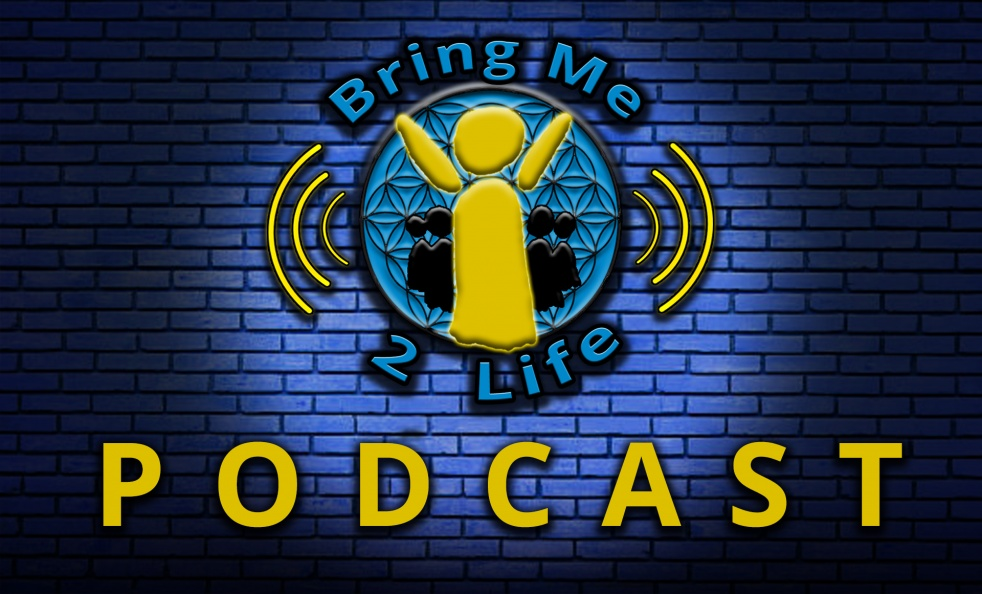 Bring Me 2 Life Podcast - show cover