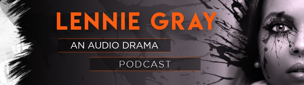 Lennie Gray (An Audio Drama Podcast) - immagine di copertina