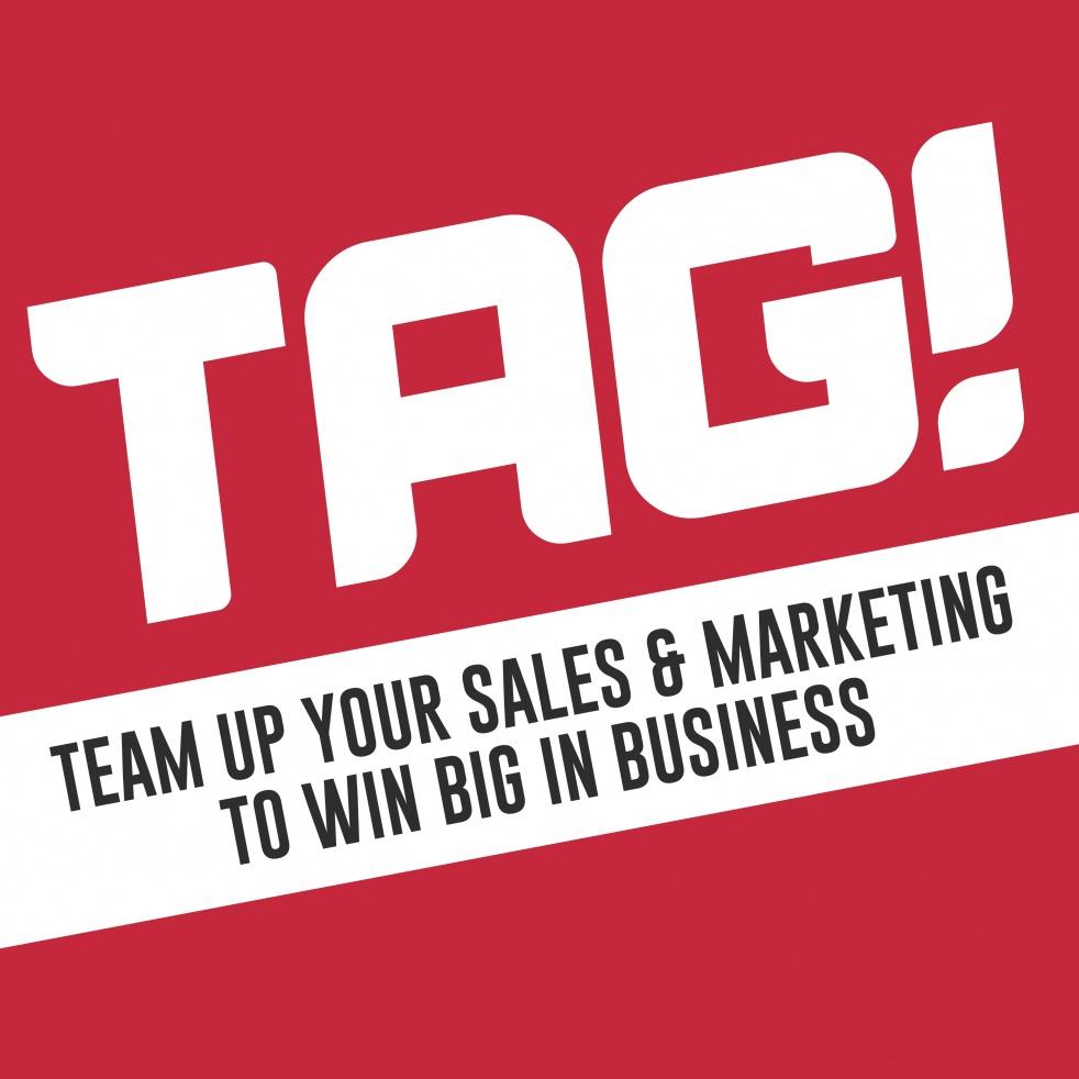 TAG! - Team Up Your Sales & Marketing - immagine di copertina dello show