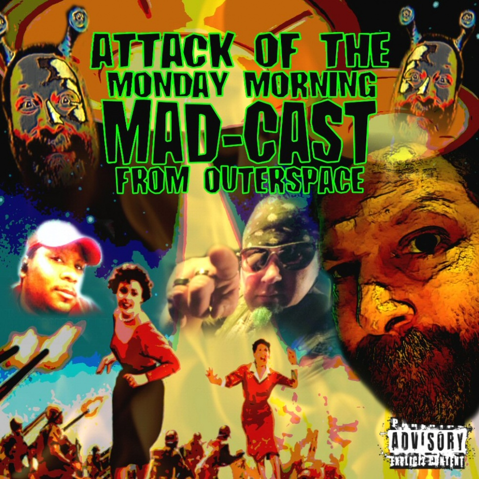 Monday Morning Mad-Cast from Outerspace - show cover