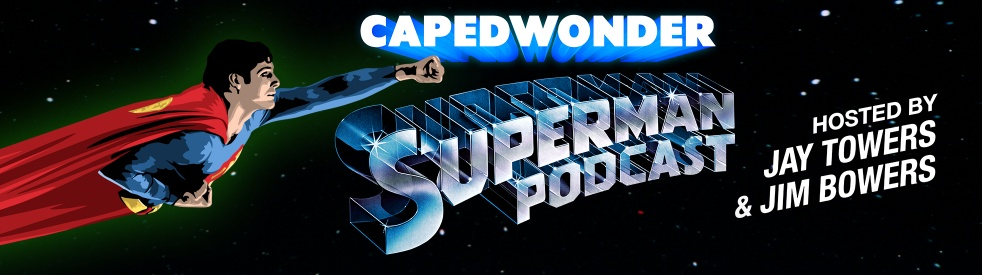 The Caped Wonder Superman Podcast - Cover Image