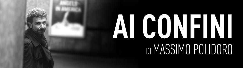 AI CONFINI - di Massimo Polidoro - Cover Image