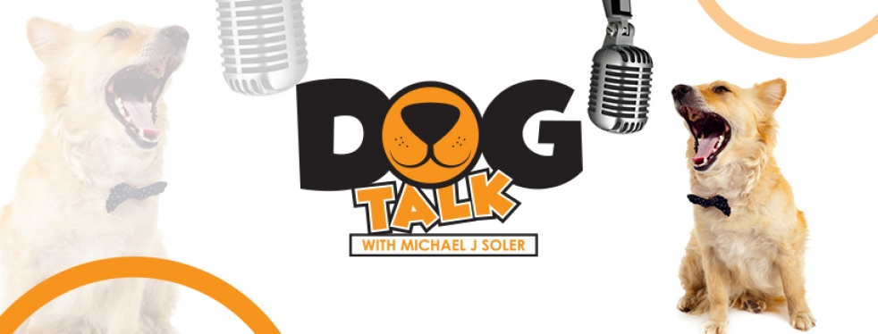 Dog Talk with Michael J Soler - show cover