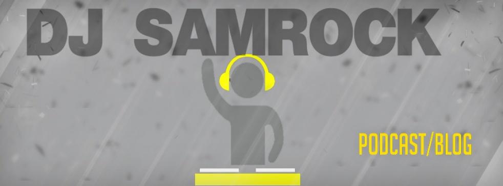 DJ SAMROCK (PODCAST/BLOG) - show cover