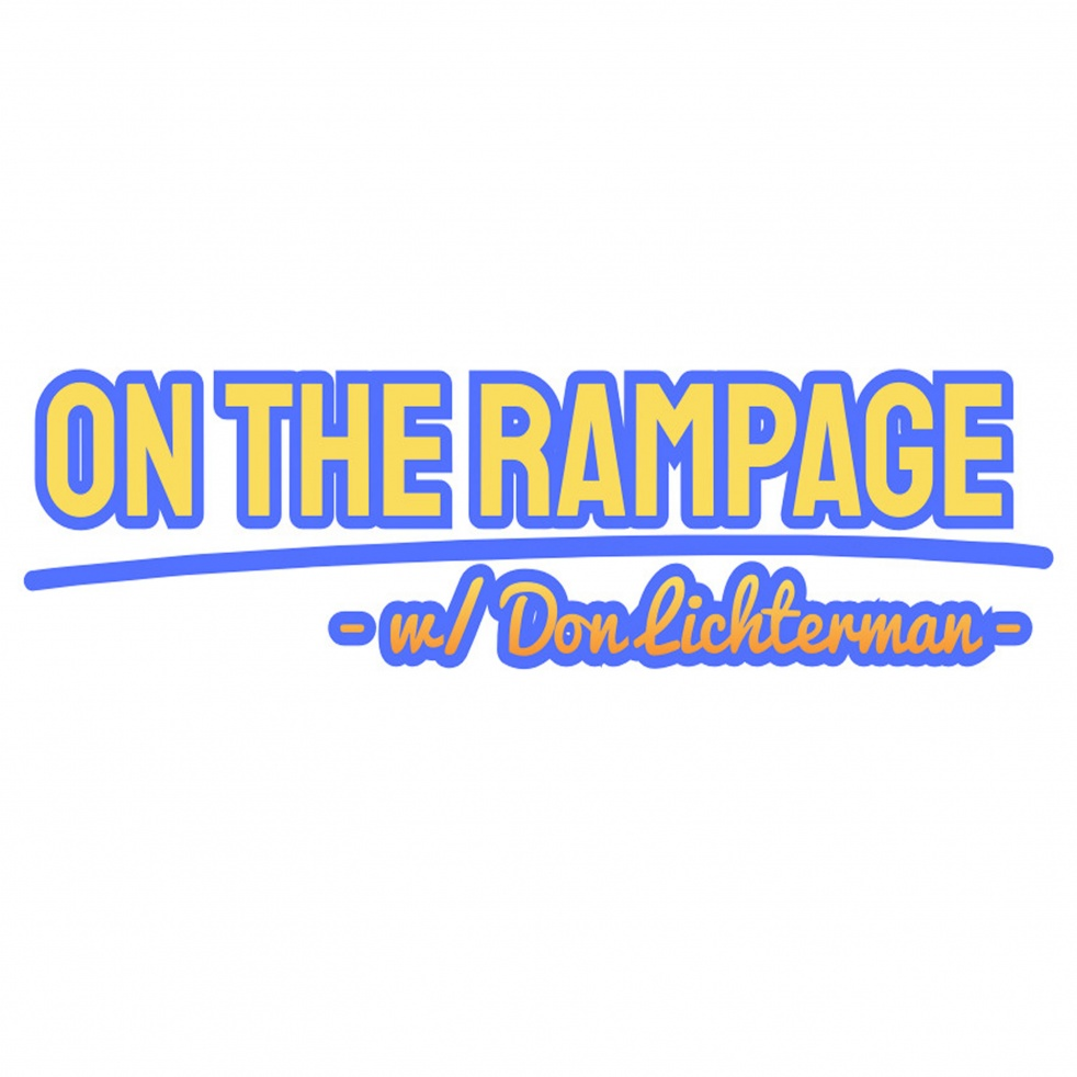 On The Rampage w/ Don Lichterman - immagine di copertina dello show