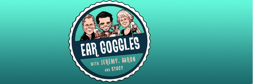Ear Goggles with Jeremy, Aaron and Stacy - show cover