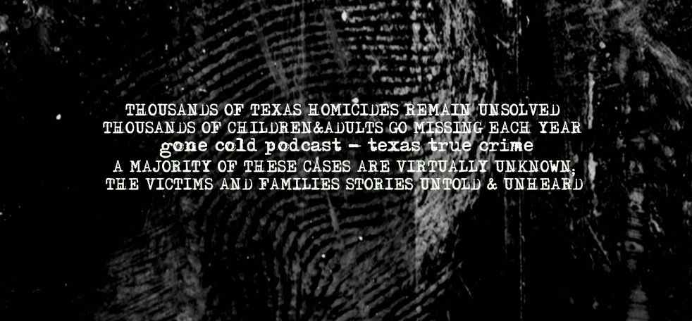 gone cold podcast - texas true crime - show cover