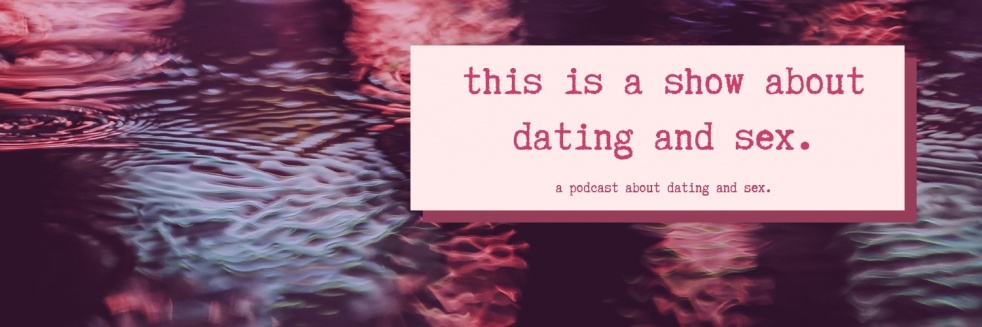 this is a show about dating and sex. - show cover
