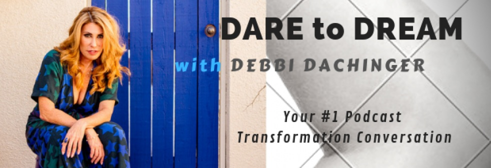 Dare to Dream with Debbi Dachinger - show cover