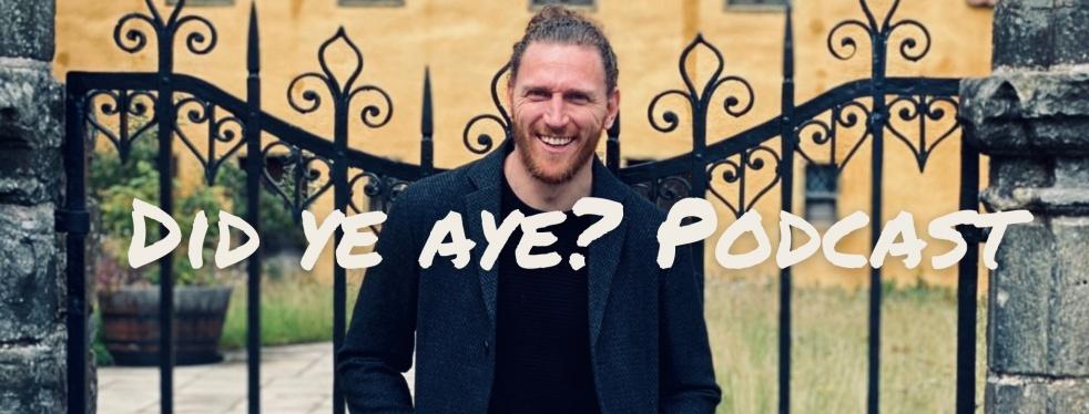 Did Ye Aye? Podcast - immagine di copertina