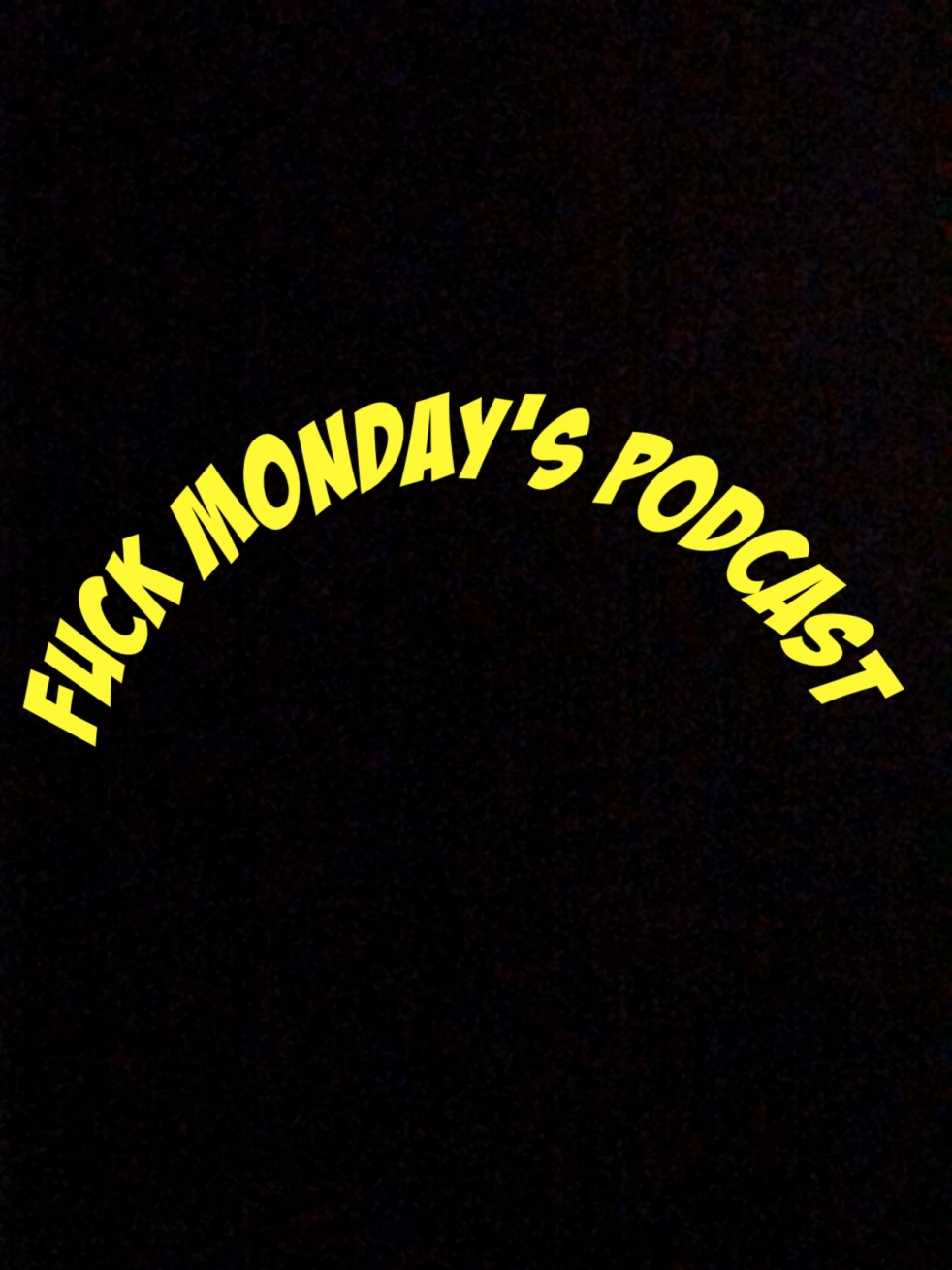 F**k Monday's Podcast - show cover