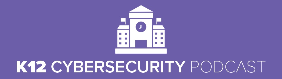 K12 Cybersecurity Podcast - Cover Image