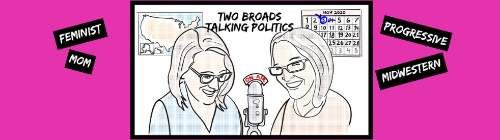 Two Broads Talking Politics - show cover