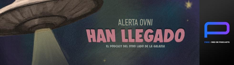 Han Llegado | OVNIS y Extraterrestres - show cover