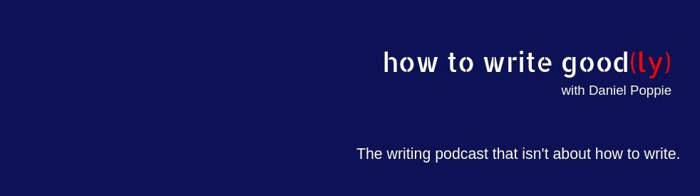 How to Write Good - immagine di copertina dello show
