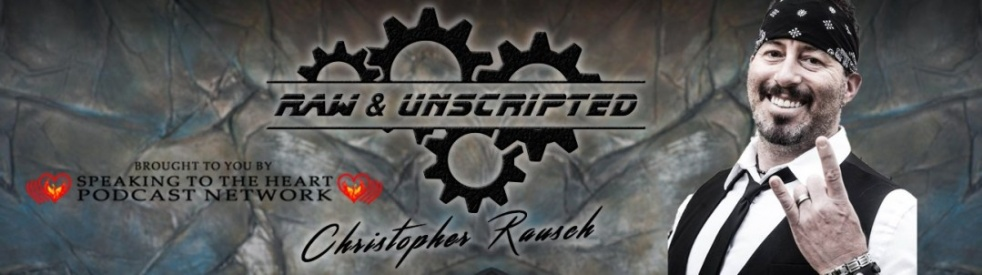 Raw & Unscripted with Christopher Rausch - show cover