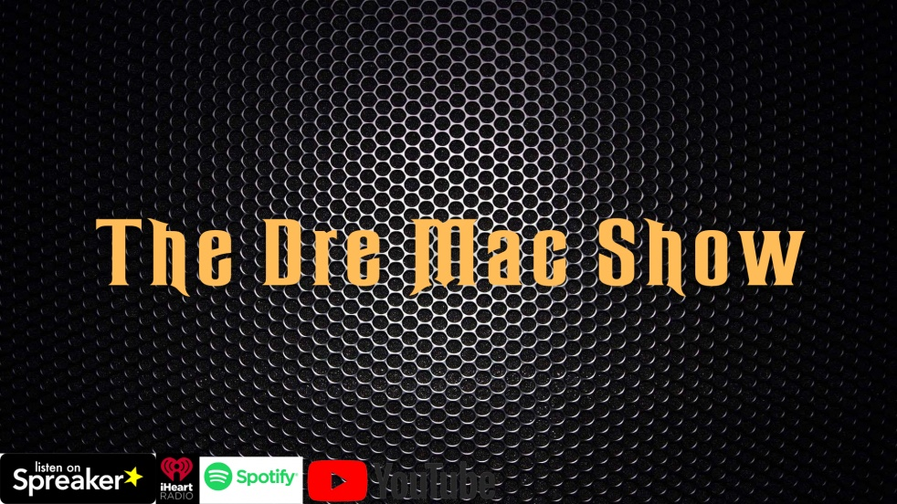The Dre Mac Podcast Show - Cover Image