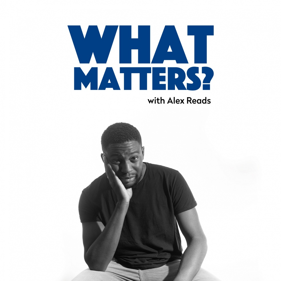 What Matters With Alex Reads - show cover