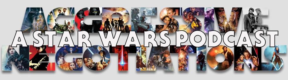 Aggressive Negotiations: A Star Wars Pod - immagine di copertina dello show